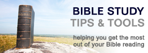 Bible Study Tips & Tools