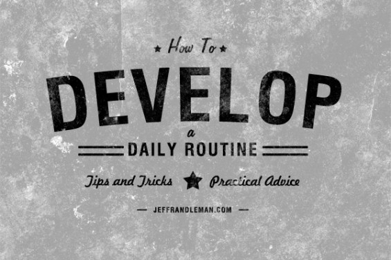 How To Develop A Daily Routine