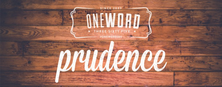 One Word 365: Prudence