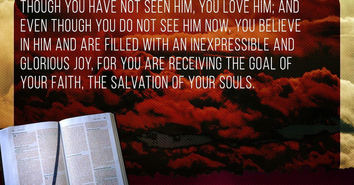 Memorize Scripture  1 Peter 1 8-9