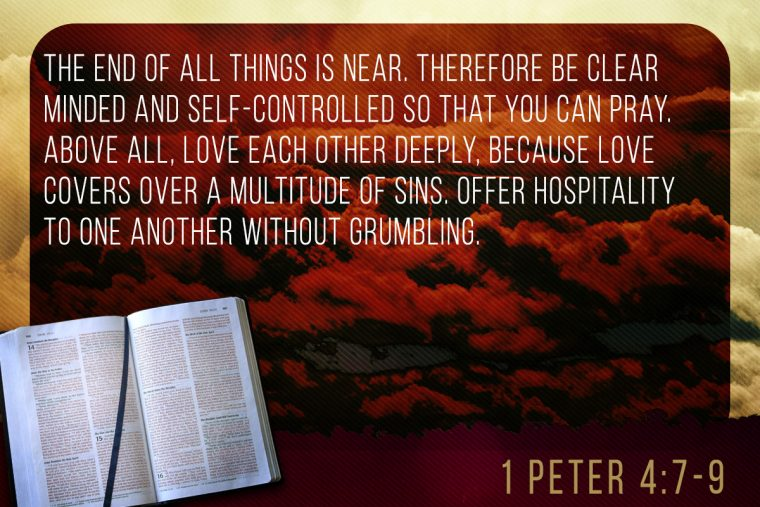 1 Peter 4:7-9