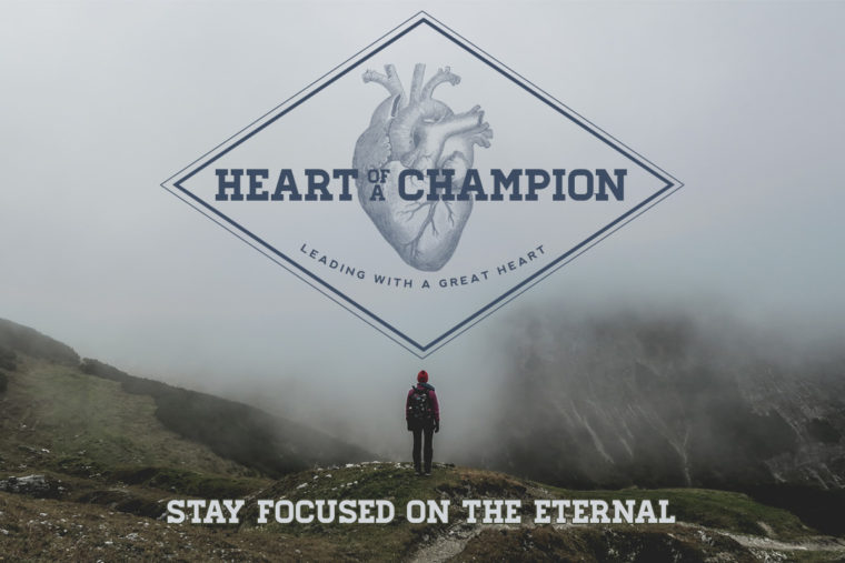 Stay Focused On The Eternal