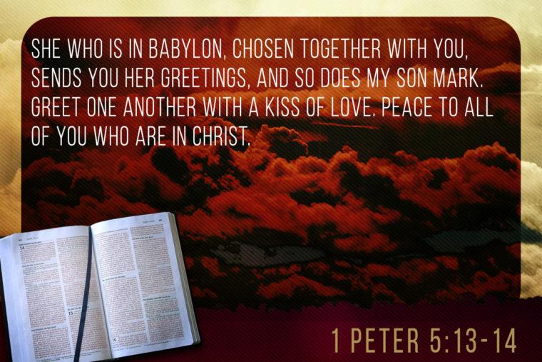 1 Peter 5:13-14