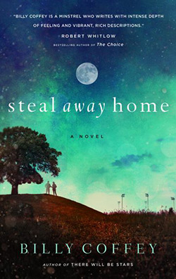 Steal Away Home by Billy Coffey